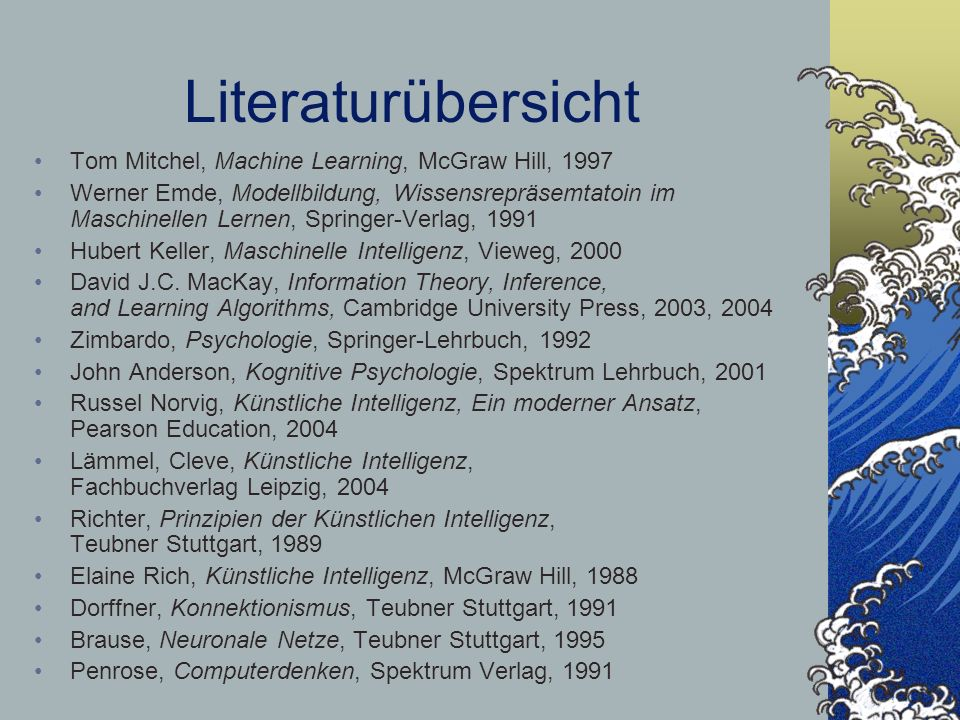 Literaturübersicht Tom Mitchel, Machine Learning, McGraw Hill, 1997