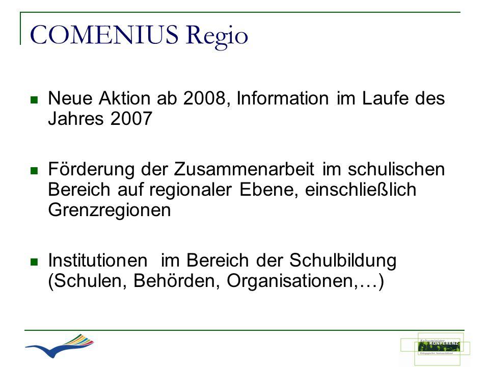 COMENIUS Regio Neue Aktion ab 2008, Information im Laufe des Jahres 2007.
