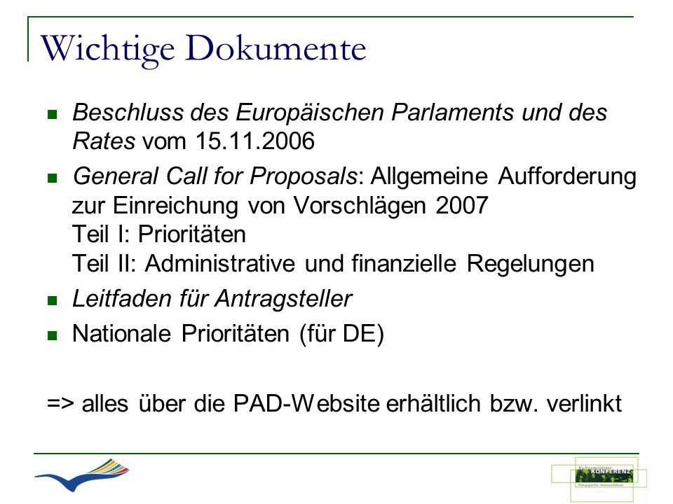 Wichtige Dokumente Beschluss des Europäischen Parlaments und des Rates vom 15.11.2006.