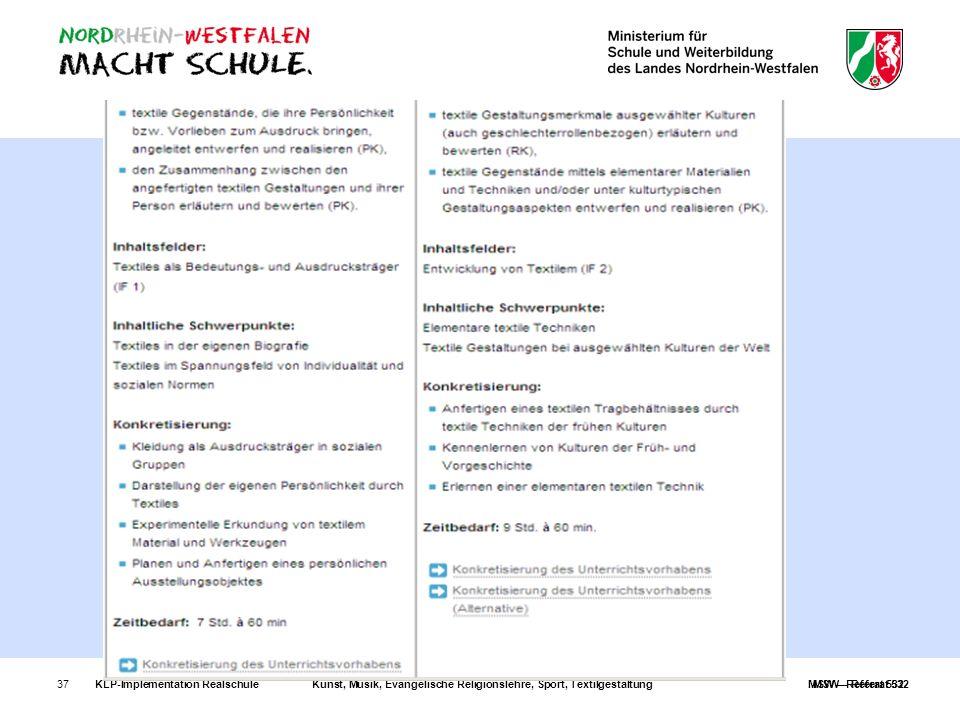MSW – Referat 532 KLP-Implementation Realschule Kunst, Musik, Evangelische Religionslehre, Sport, Textilgestaltung MSW – Referat 532.