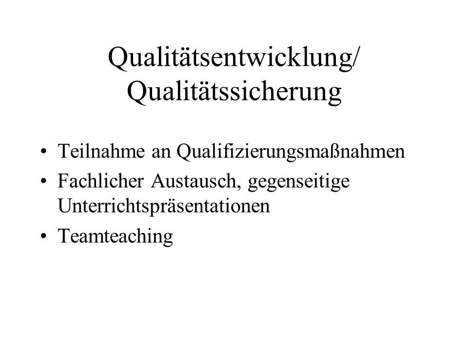 Qualitätsentwicklung/ Qualitätssicherung