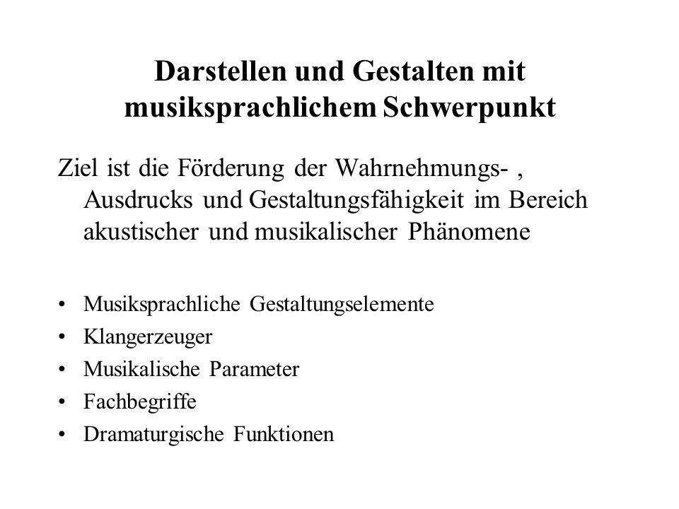 Darstellen und Gestalten mit musiksprachlichem Schwerpunkt