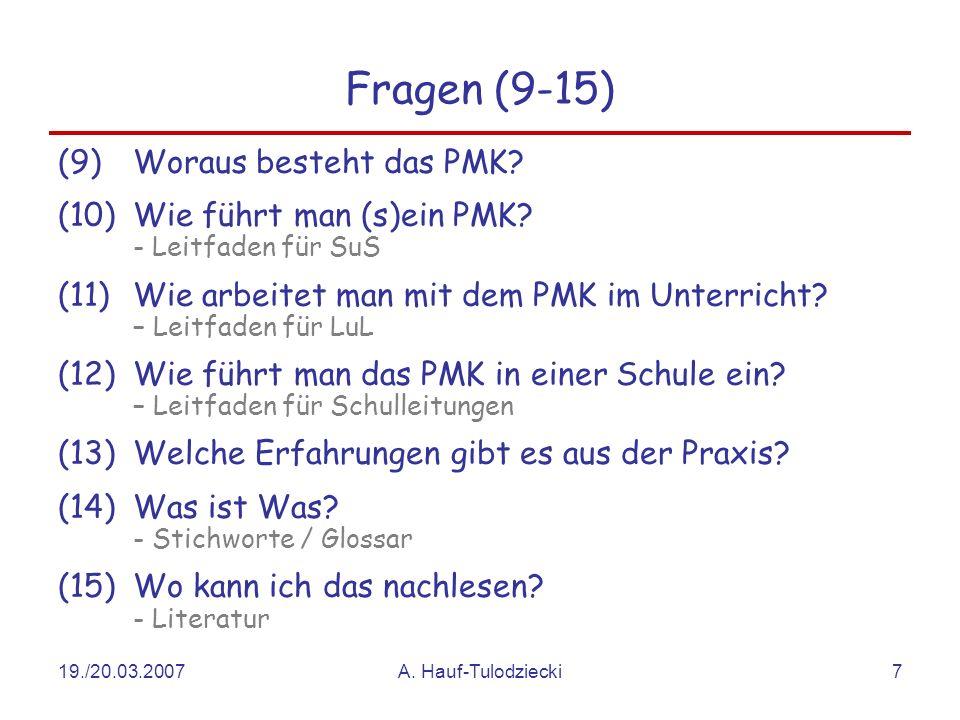 Fragen (9-15) Woraus besteht das PMK