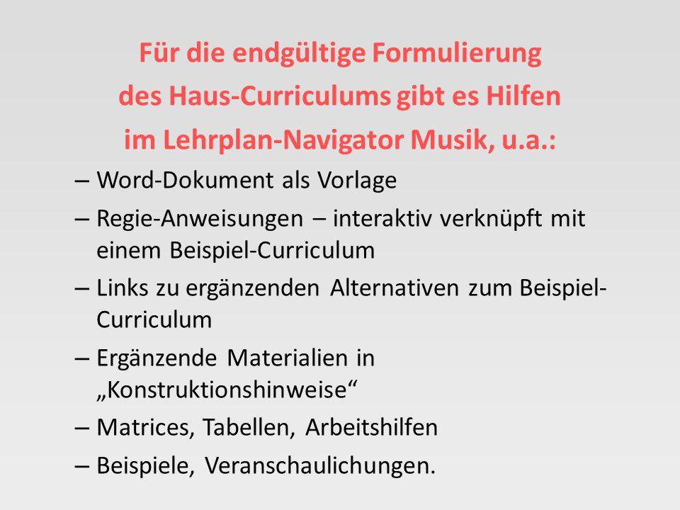 Für die endgültige Formulierung des Haus-Curriculums gibt es Hilfen