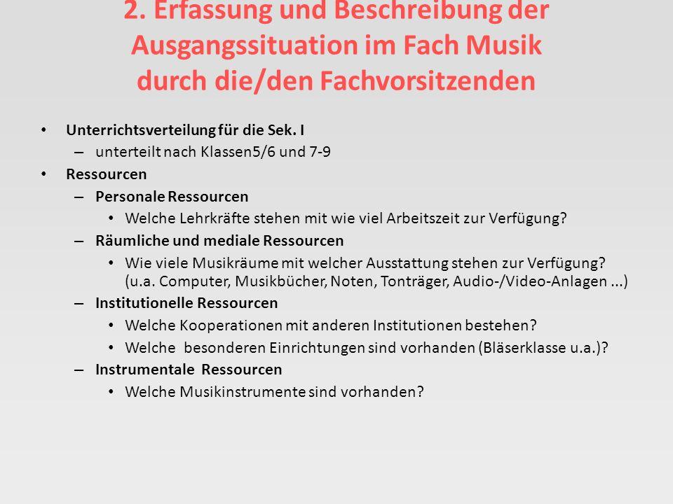 2. Erfassung und Beschreibung der Ausgangssituation im Fach Musik durch die/den Fachvorsitzenden