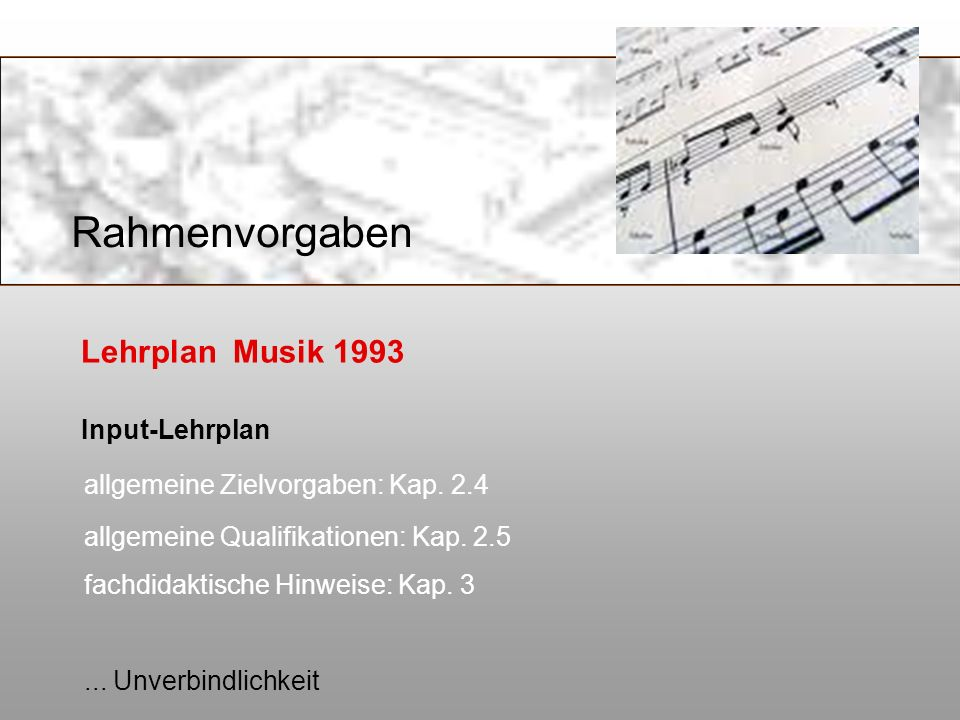 Rahmenvorgaben Lehrplan Musik 1993 Input-Lehrplan