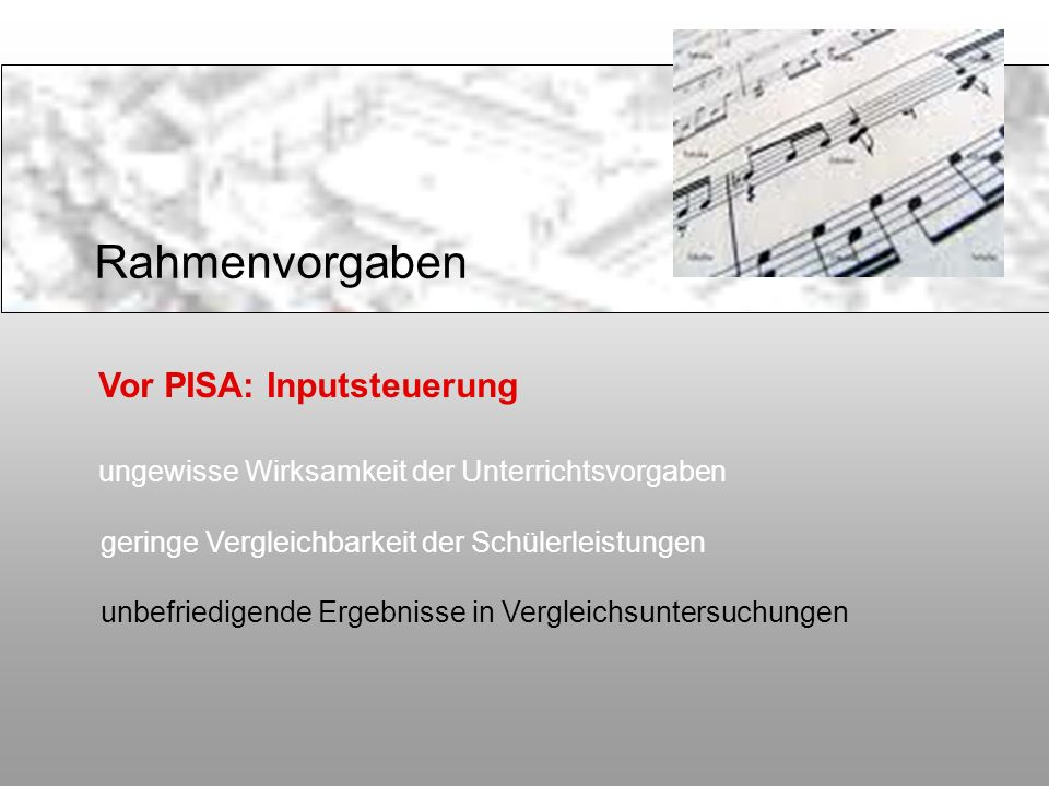 Rahmenvorgaben Vor PISA: Inputsteuerung