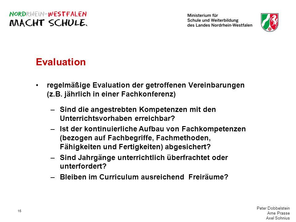 Evaluation regelmäßige Evaluation der getroffenen Vereinbarungen (z.B. jährlich in einer Fachkonferenz)