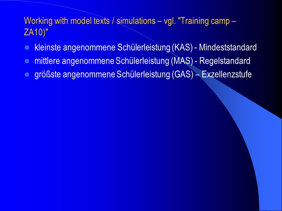 Working with model texts / simulations – vgl. Training camp – ZA10)