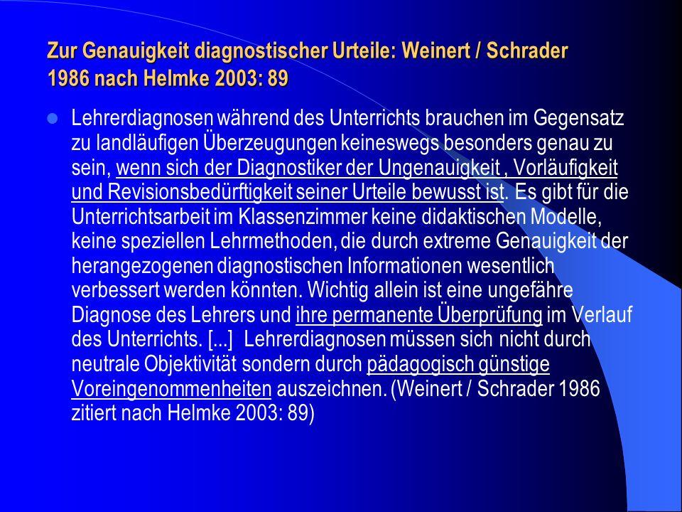 Zur Genauigkeit diagnostischer Urteile: Weinert / Schrader 1986 nach Helmke 2003: 89