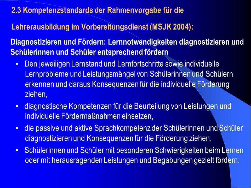 2.3 Kompetenzstandards der Rahmenvorgabe für die Lehrerausbildung im Vorbereitungsdienst (MSJK 2004):