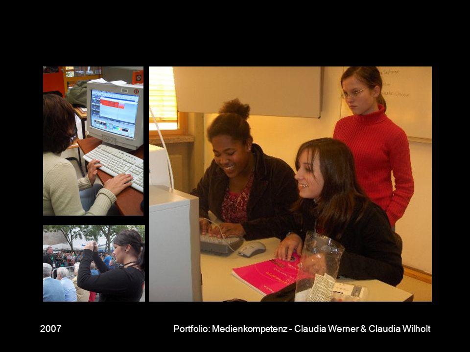 2007 Portfolio: Medienkompetenz - Claudia Werner & Claudia Wilholt