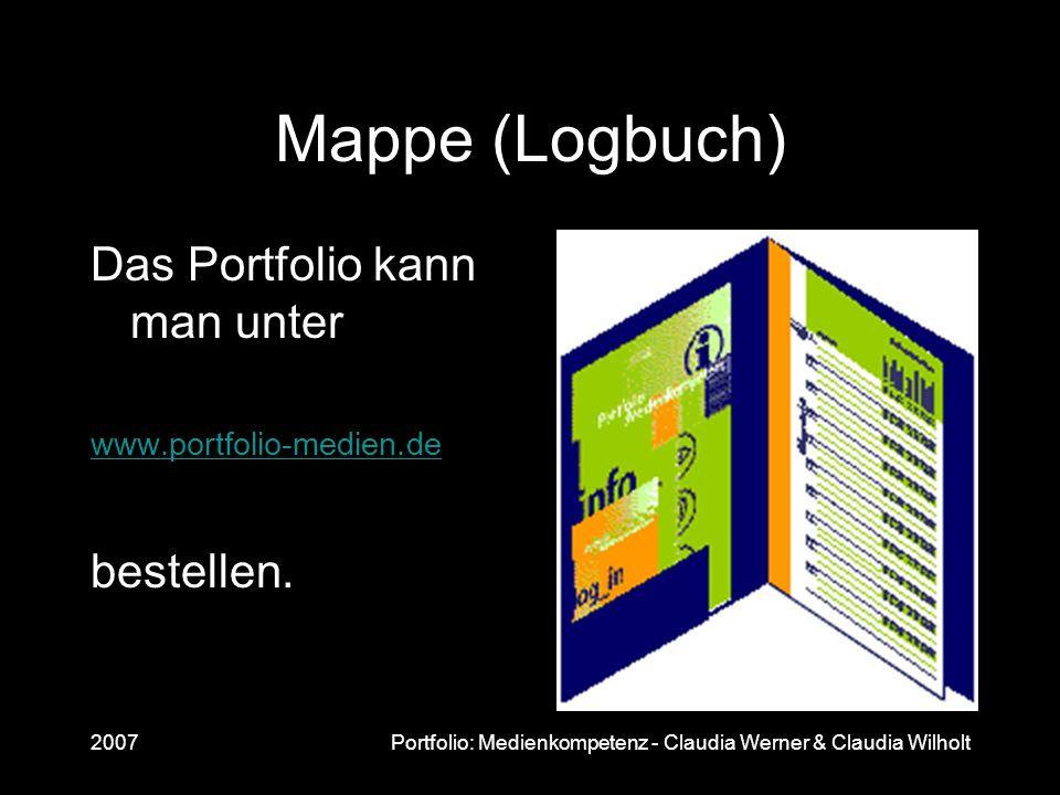Mappe (Logbuch) Das Portfolio kann man unter bestellen.