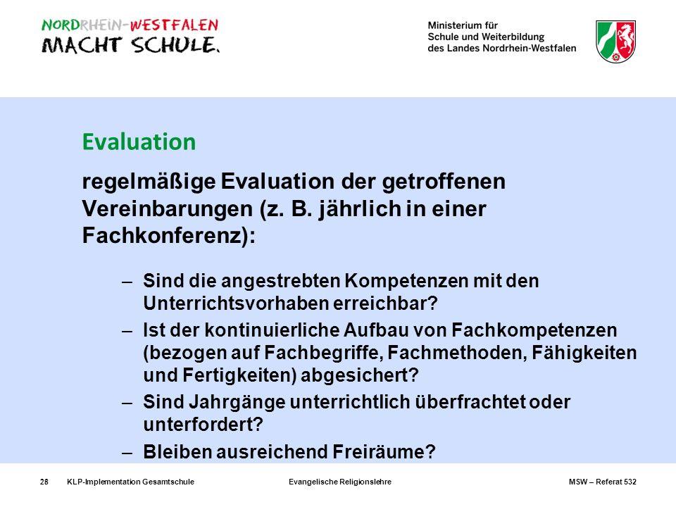 Evaluation regelmäßige Evaluation der getroffenen Vereinbarungen (z. B. jährlich in einer Fachkonferenz):