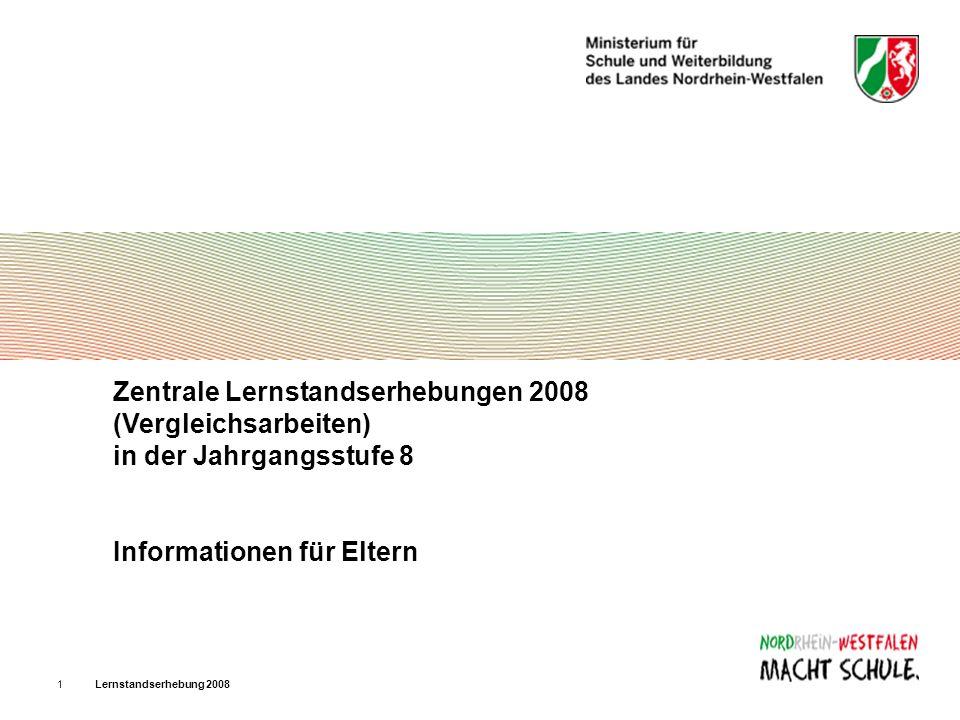 Zentrale Lernstandserhebungen 2008 (Vergleichsarbeiten) in der Jahrgangsstufe 8 Informationen für Eltern