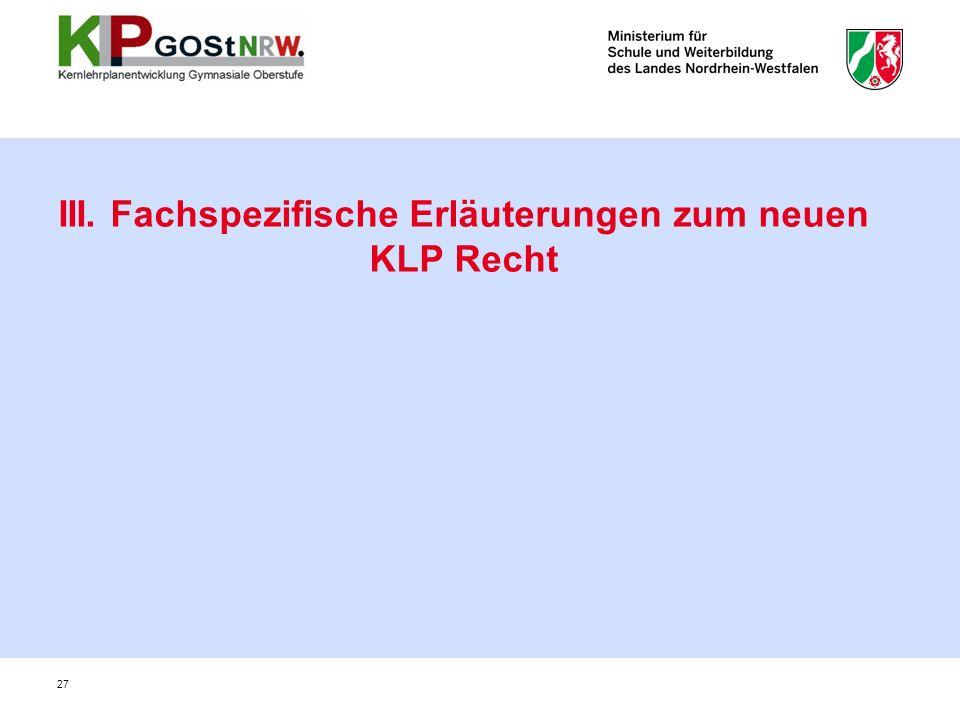 III. Fachspezifische Erläuterungen zum neuen KLP Recht