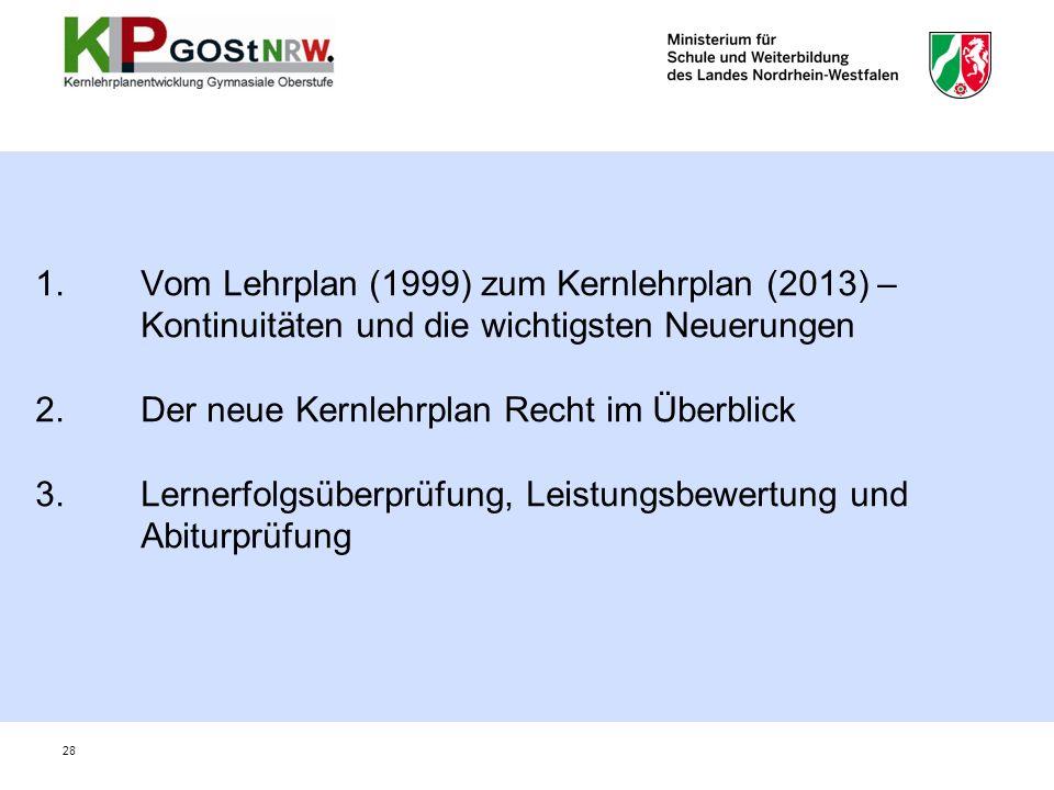 1. Vom Lehrplan (1999) zum Kernlehrplan (2013) –