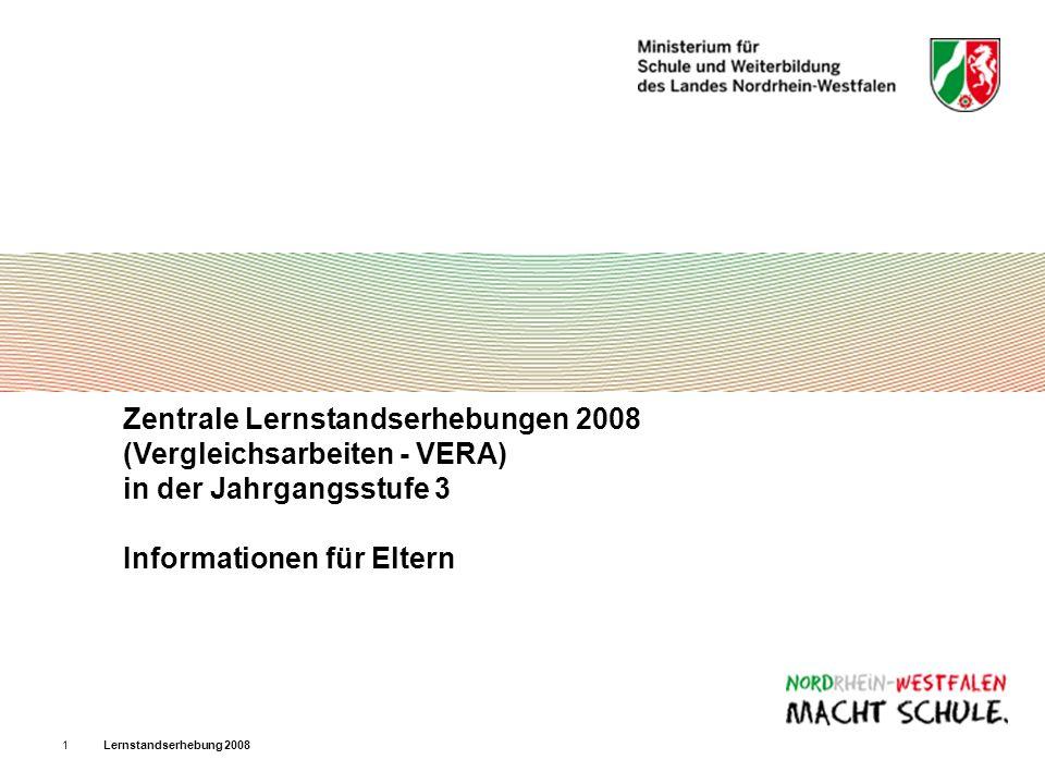 Zentrale Lernstandserhebungen 2008 (Vergleichsarbeiten - VERA) in der Jahrgangsstufe 3 Informationen für Eltern