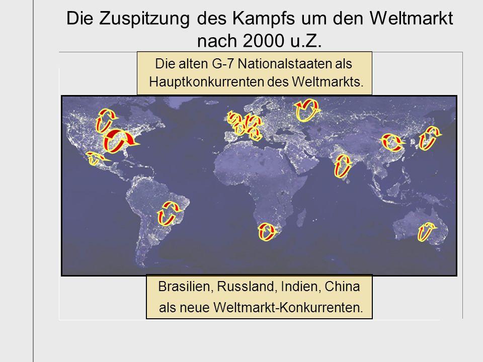 Die Zuspitzung des Kampfs um den Weltmarkt nach 2000 u.Z.