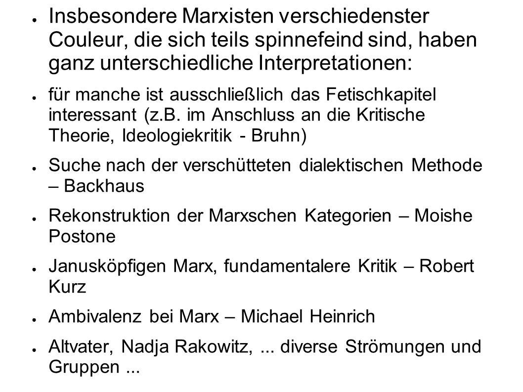 Insbesondere Marxisten verschiedenster Couleur, die sich teils spinnefeind sind, haben ganz unterschiedliche Interpretationen: