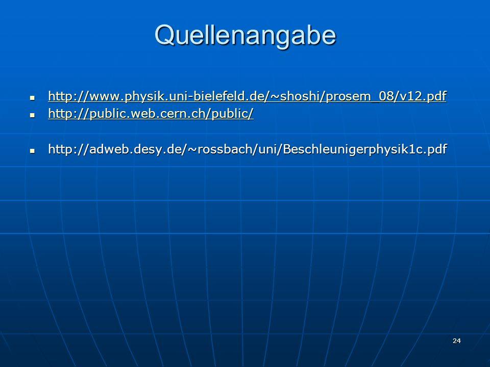 Quellenangabehttp://www.physik.uni-bielefeld.de/~shoshi/prosem_08/v12.pdf. http://public.web.cern.ch/public/