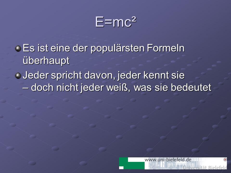 E=mc² Es ist eine der populärsten Formeln überhaupt