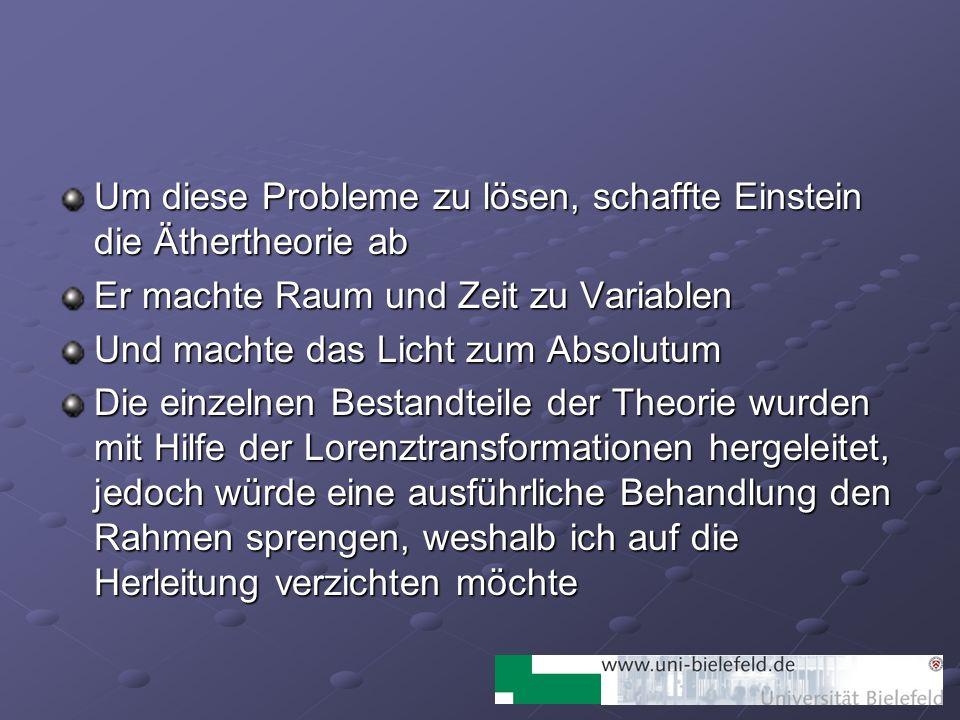 Um diese Probleme zu lösen, schaffte Einstein die Äthertheorie ab