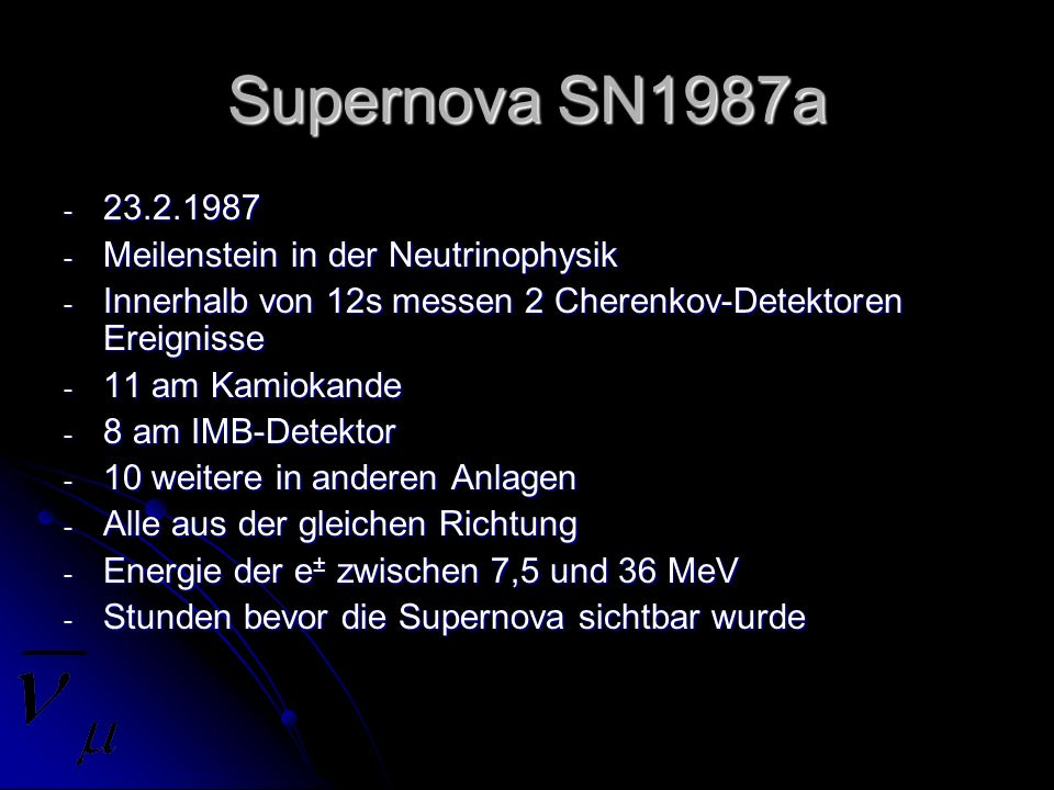 Supernova SN1987a 23.2.1987 Meilenstein in der Neutrinophysik