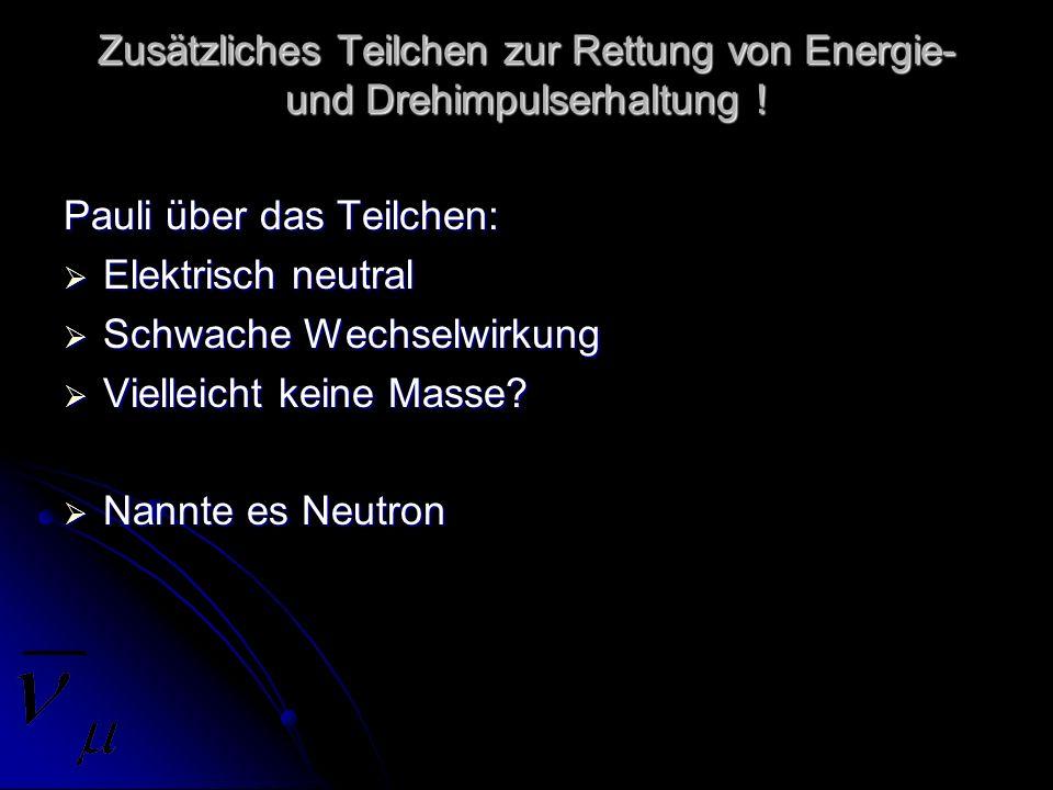 Zusätzliches Teilchen zur Rettung von Energie- und Drehimpulserhaltung !