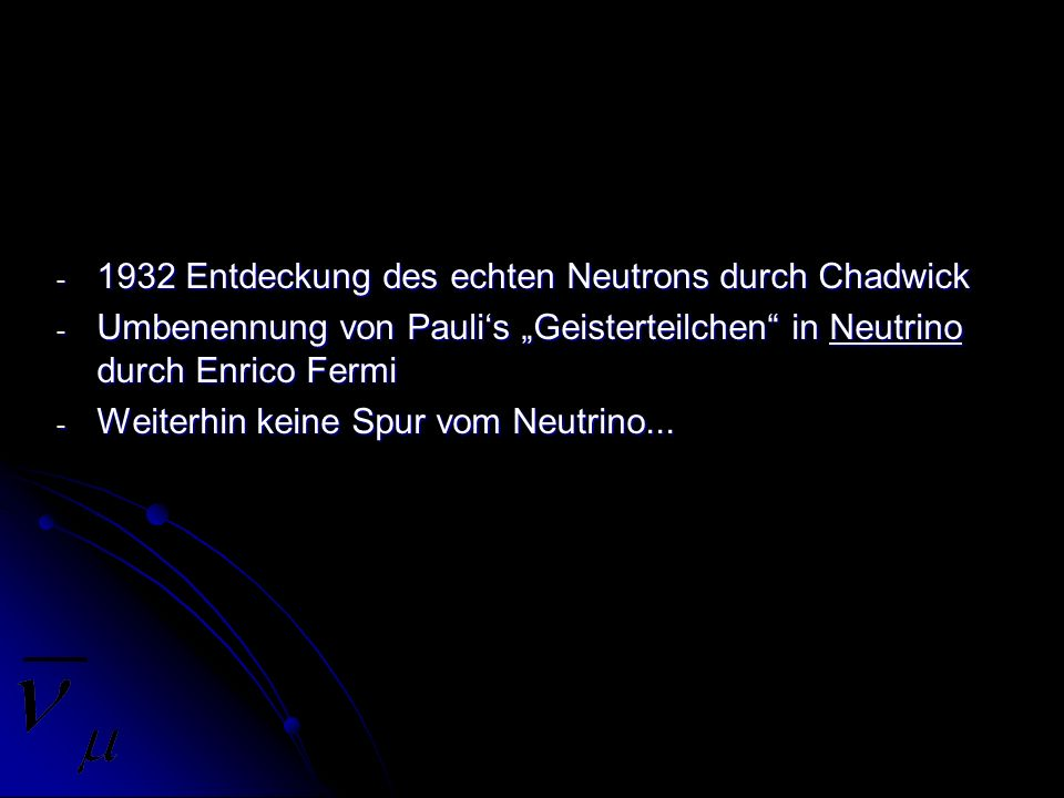 1932 Entdeckung des echten Neutrons durch Chadwick