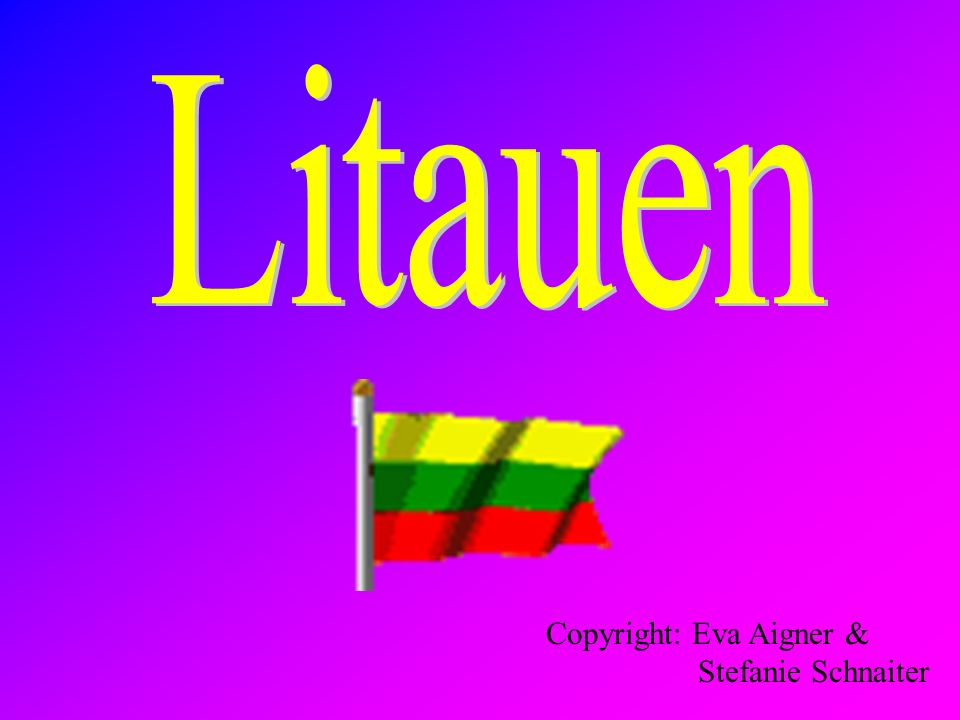 Litauen Copyright: Eva Aigner & Stefanie Schnaiter