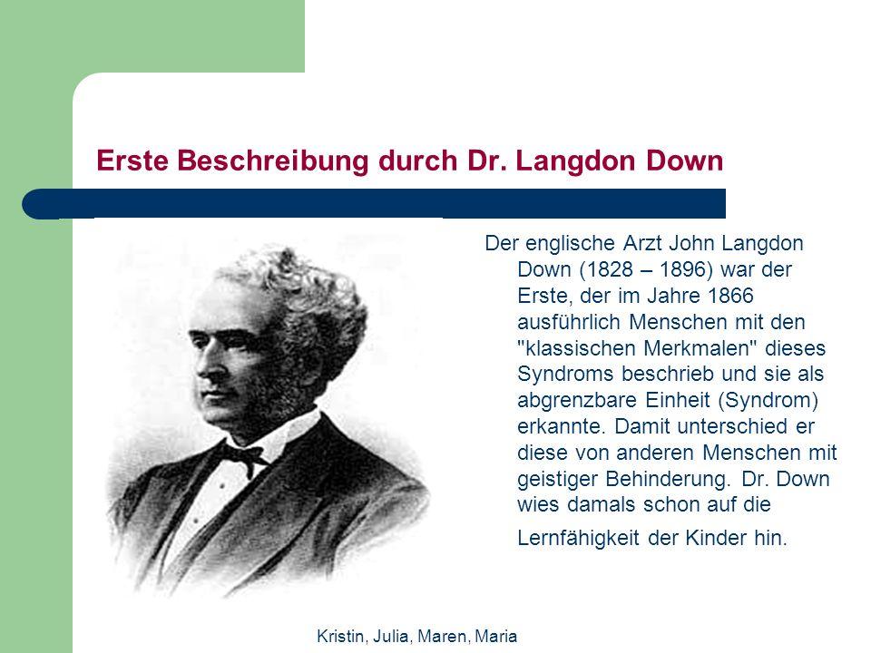 Erste Beschreibung durch Dr. Langdon Down