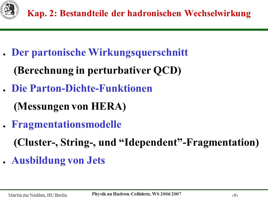 Kap. 2: Bestandteile der hadronischen Wechselwirkung