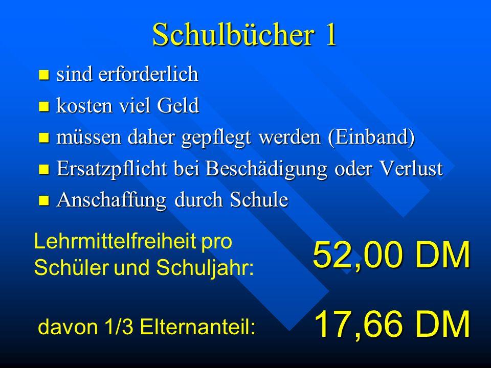 52,00 DM 17,66 DM Schulbücher 1 sind erforderlich kosten viel Geld