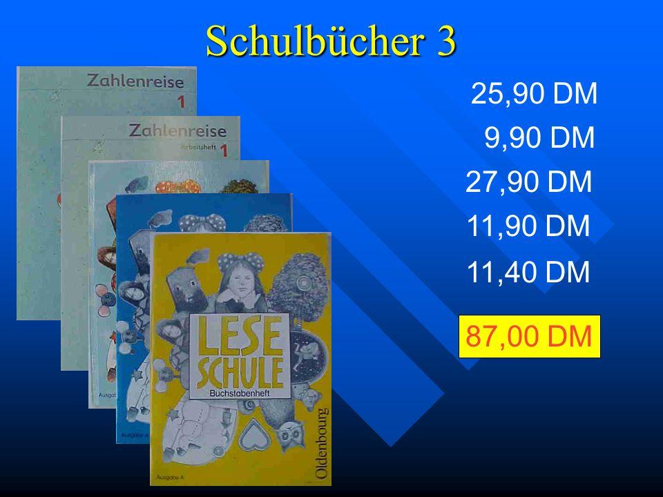 Schulbücher 3 25,90 DM 9,90 DM 27,90 DM 11,90 DM 11,40 DM 87,00 DM
