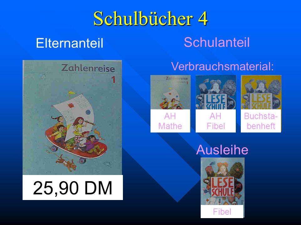 Schulbücher 4 25,90 DM Elternanteil Schulanteil Ausleihe