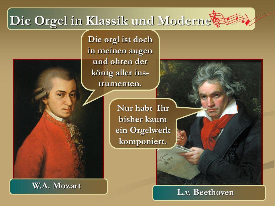 Die Orgel in Klassik und Moderne