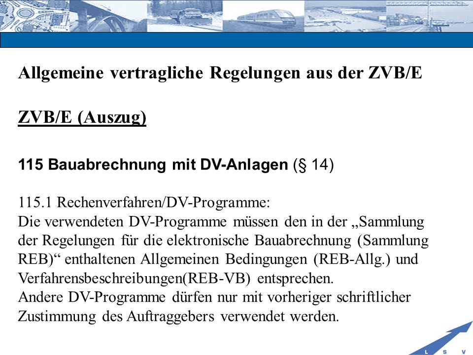 Allgemeine vertragliche Regelungen aus der ZVB/E ZVB/E (Auszug)
