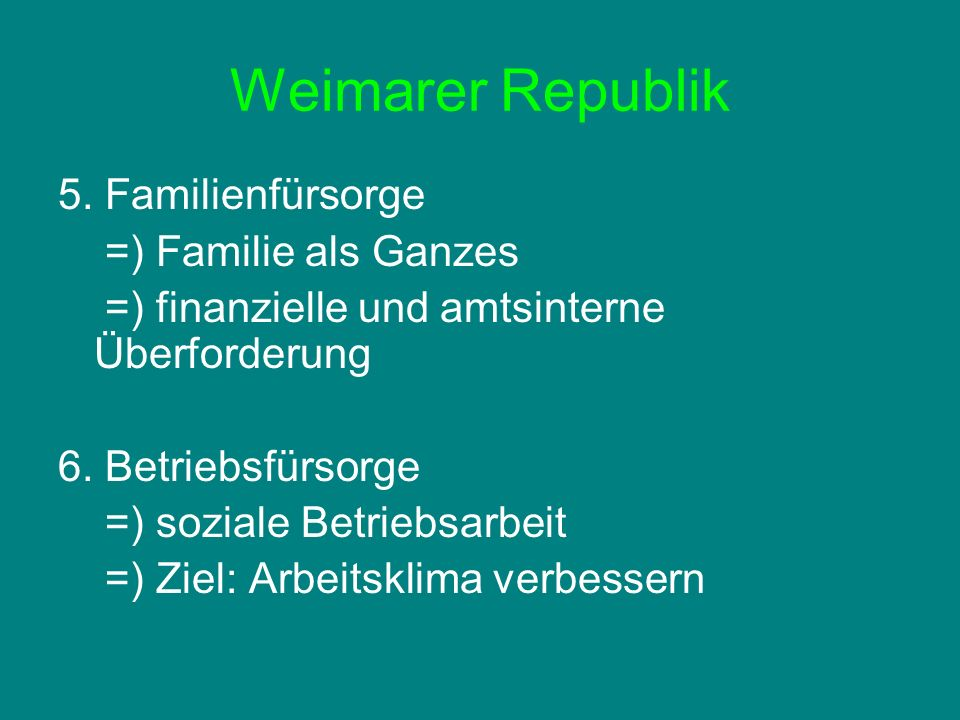 Weimarer Republik 5. Familienfürsorge =) Familie als Ganzes