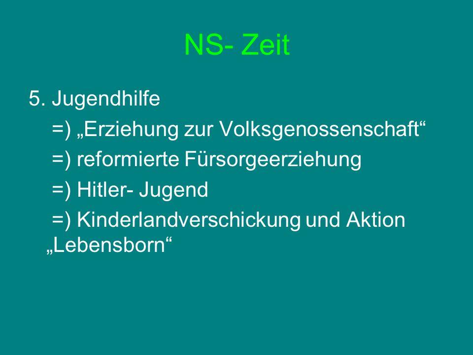 """NS- Zeit 5. Jugendhilfe =) """"Erziehung zur Volksgenossenschaft"""