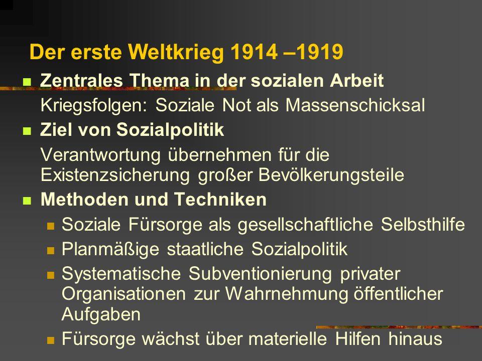 Der erste Weltkrieg 1914 –1919 Zentrales Thema in der sozialen Arbeit