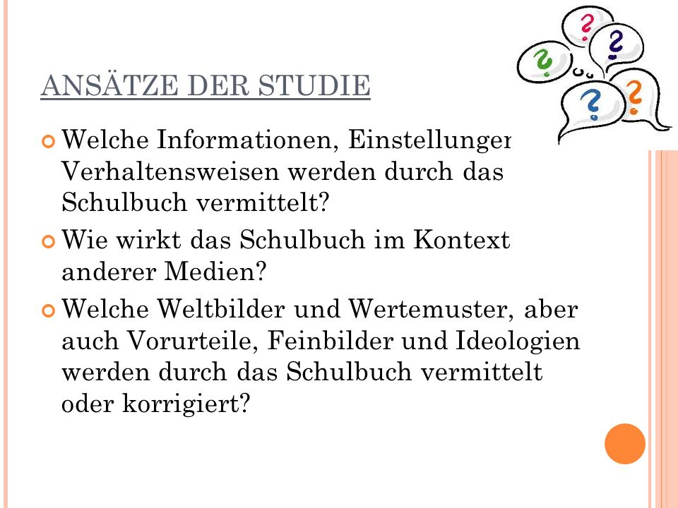 ANSÄTZE DER STUDIE Welche Informationen, Einstellungen und Verhaltensweisen werden durch das Schulbuch vermittelt
