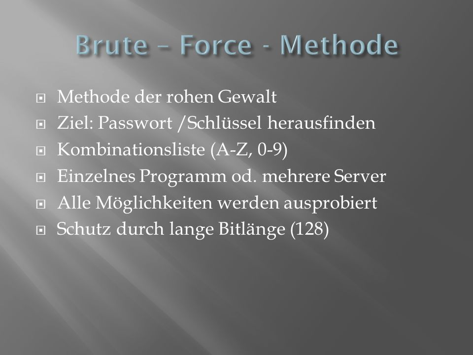 Brute – Force - Methode Methode der rohen Gewalt
