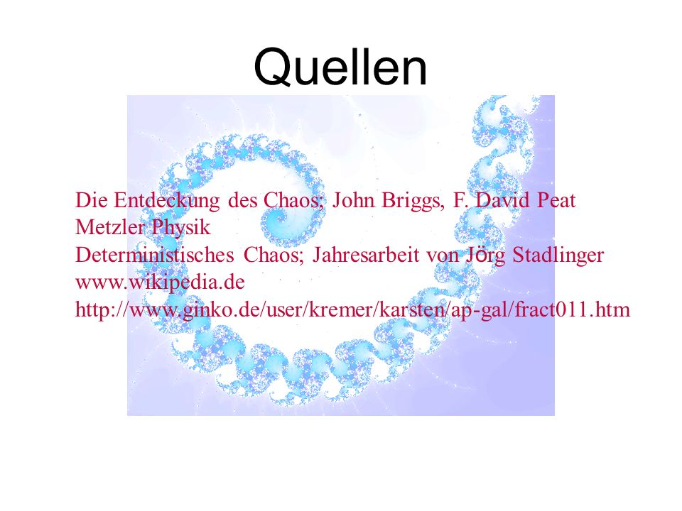 Quellen Die Entdeckung des Chaos; John Briggs, F. David Peat