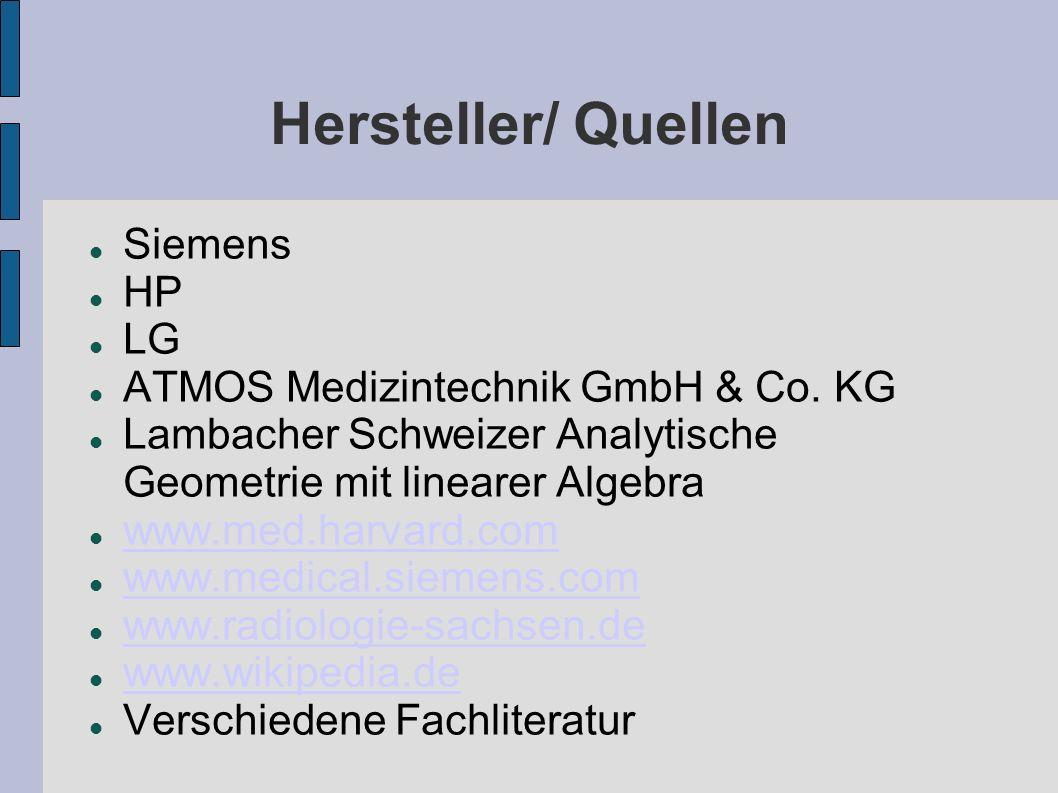 Hersteller/ Quellen Siemens HP LG ATMOS Medizintechnik GmbH & Co. KG