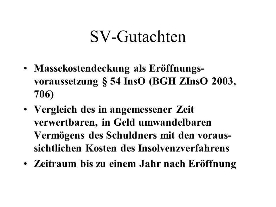 SV-Gutachten Massekostendeckung als Eröffnungs-voraussetzung § 54 InsO (BGH ZInsO 2003, 706)