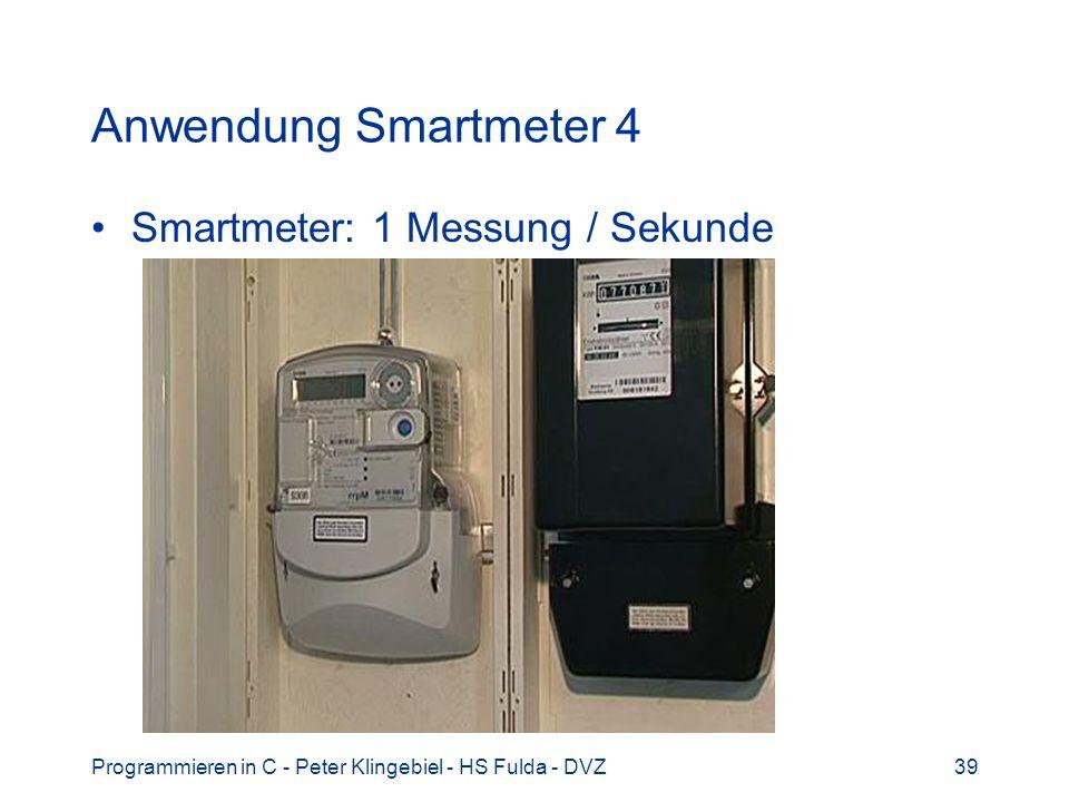 Anwendung Smartmeter 4 Smartmeter: 1 Messung / Sekunde