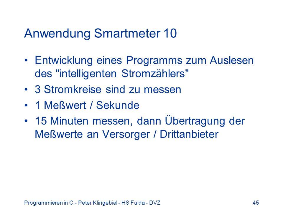 Anwendung Smartmeter 10 Entwicklung eines Programms zum Auslesen des intelligenten Stromzählers 3 Stromkreise sind zu messen.