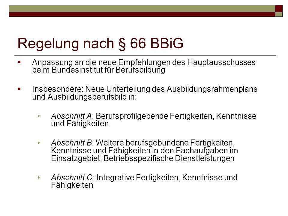 Regelung nach § 66 BBiG Anpassung an die neue Empfehlungen des Hauptausschusses beim Bundesinstitut für Berufsbildung.