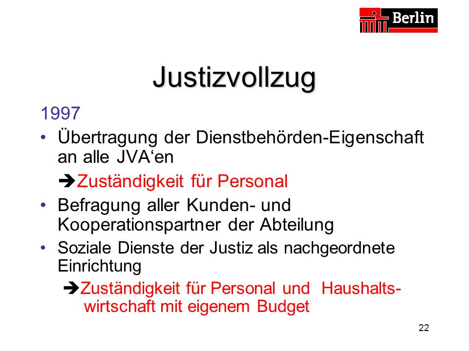 Justizvollzug 1997. Übertragung der Dienstbehörden-Eigenschaft an alle JVA'en. Zuständigkeit für Personal.